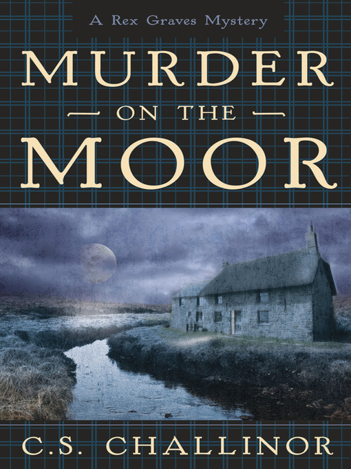 Title details for Murder on the Moor by C.S. Challinor - Available