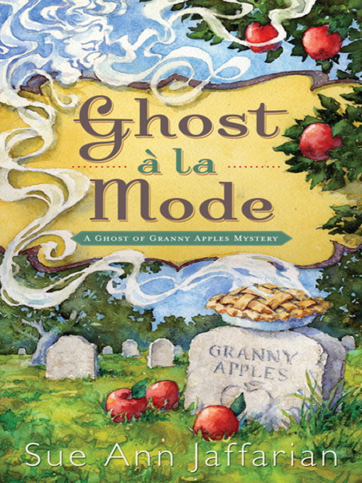 Title details for Ghost a la Mode by Sue Ann Jaffarian - Available