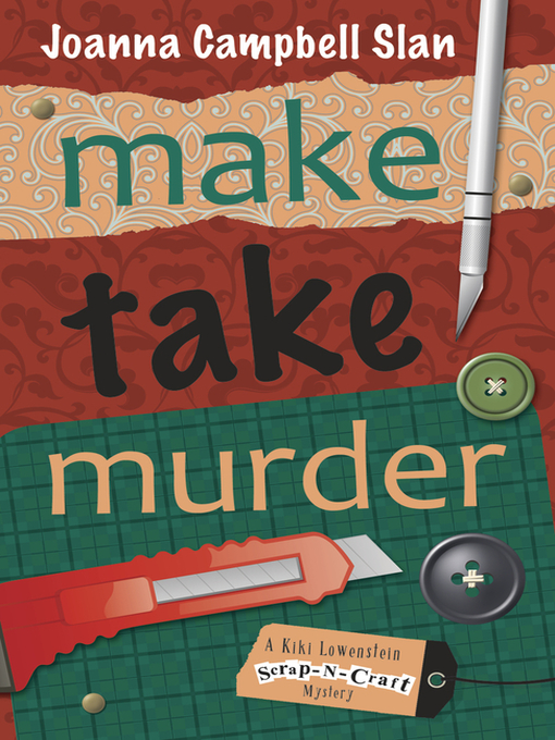 Title details for Make, Take, Murder by Joanna Campbell Slan - Available