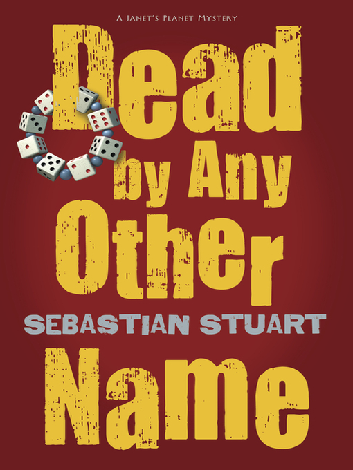Title details for Dead by Any Other Name by Sebastian Stuart - Available
