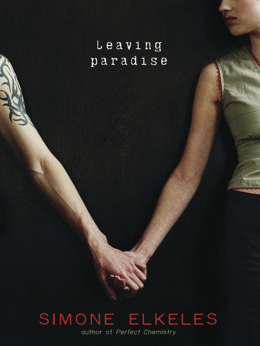 Title details for Leaving Paradise by Simone Elkeles - Available