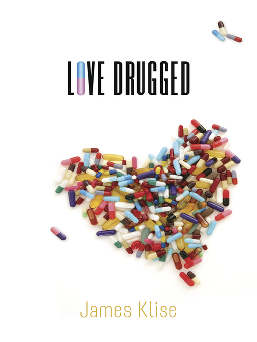 Title details for Love Drugged by James Klise - Available