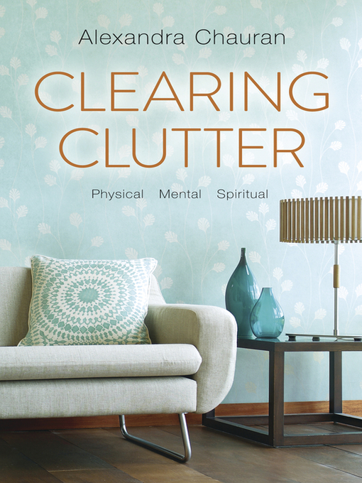 Title details for Clearing Clutter by Alexandra Chauran - Wait list