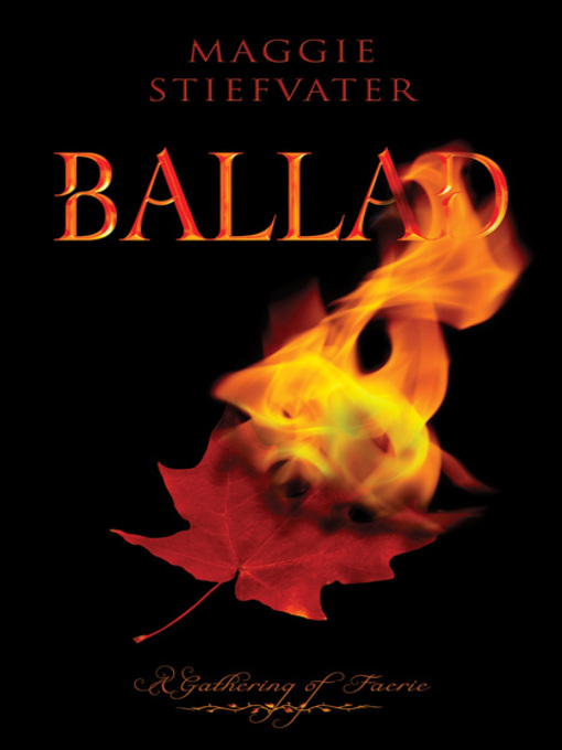 Title details for Ballad by Maggie Stiefvater - Available