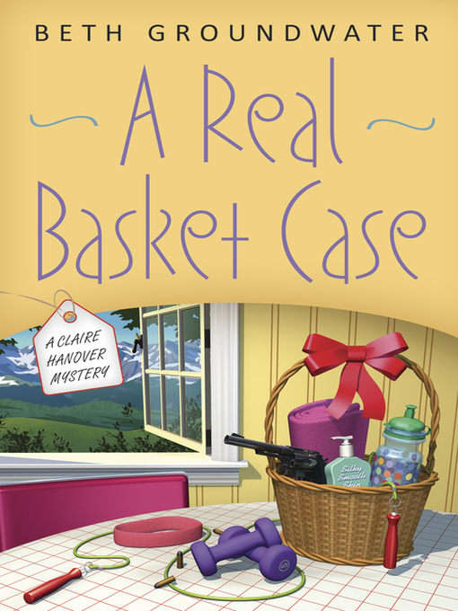 Title details for A Real Basket Case by Beth Groundwater - Available