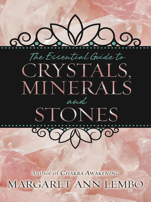 Title details for The Essential Guide to Crystals, Minerals and Stones by Margaret Ann Lembo - Available