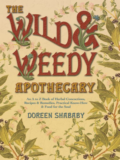 Title details for The Wild & Weedy Apothecary by Doreen Shababy - Available