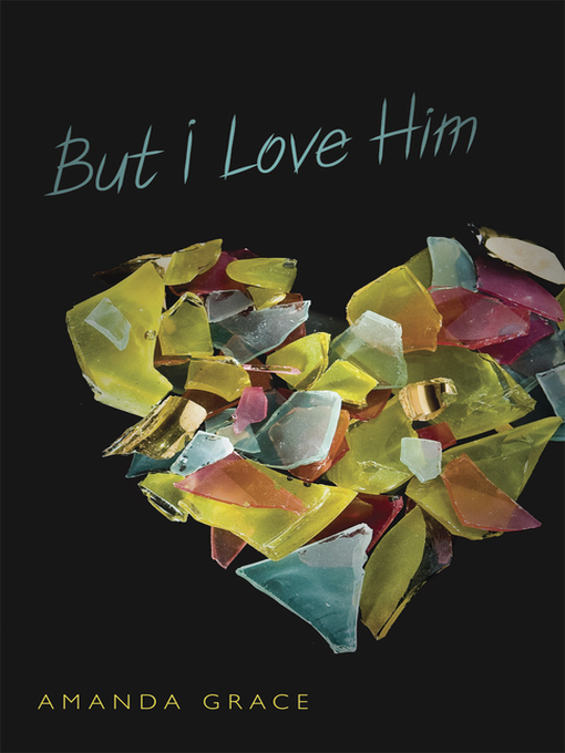Title details for But I Love Him by Amanda Grace - Available