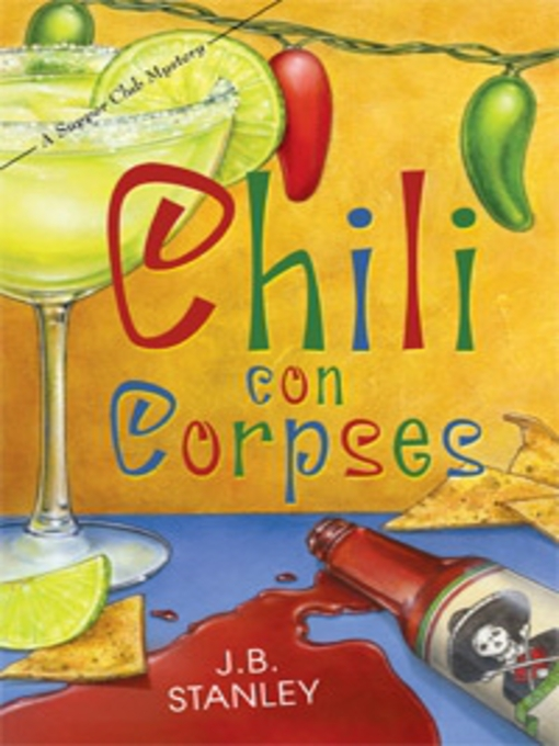 Title details for Chili Con Corpses by J. B. Stanley - Available