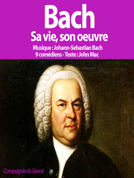 Title details for Johann Sebastian Bach, Sa Vie, Son Oeuvre by Christian Fromont - Available