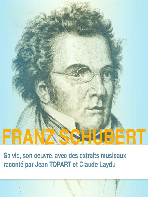 Cover of Franz Schubert, Sa Vie Son Oeuvre