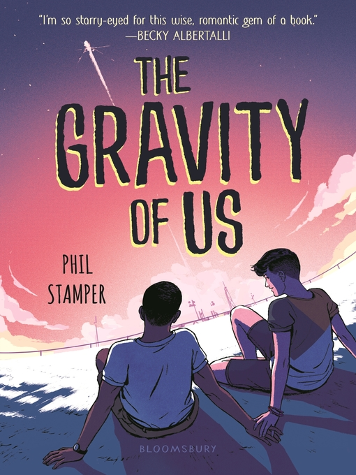 Title details for The Gravity of Us by Phil Stamper - Wait list