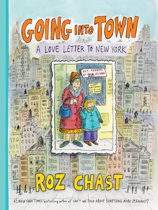 Title details for Going into Town by Roz Chast - Available