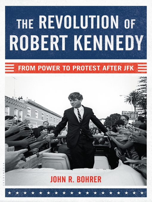 Title details for The Revolution of Robert Kennedy by John R. Bohrer - Available