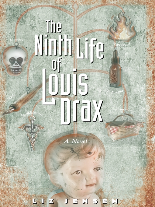 Title details for The Ninth Life of Louis Drax by Liz Jensen - Available