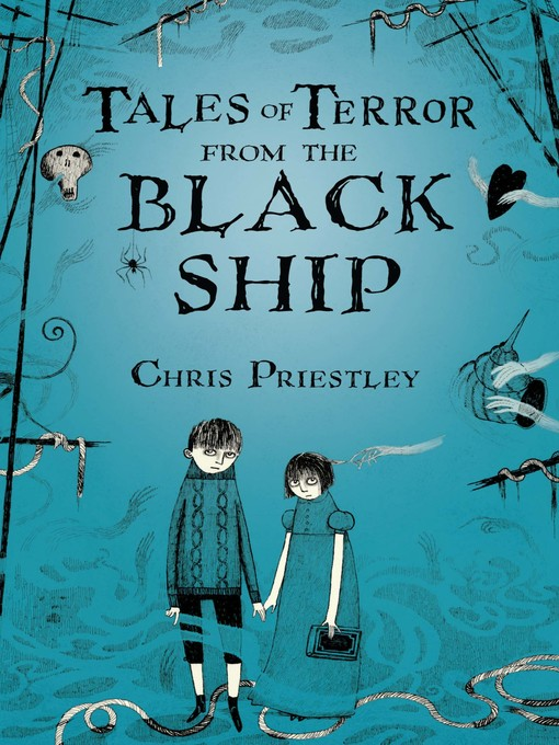 Title details for Tales of Terror from the Black Ship by Chris Priestley - Available