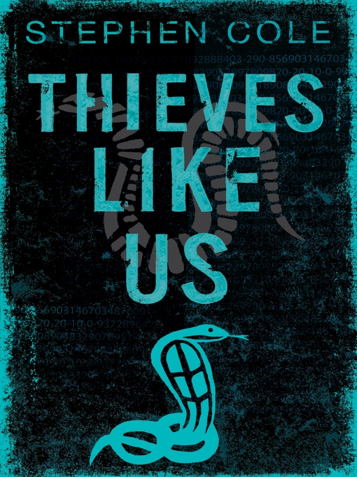 Title details for Thieves Like Us by Stephen Cole - Available