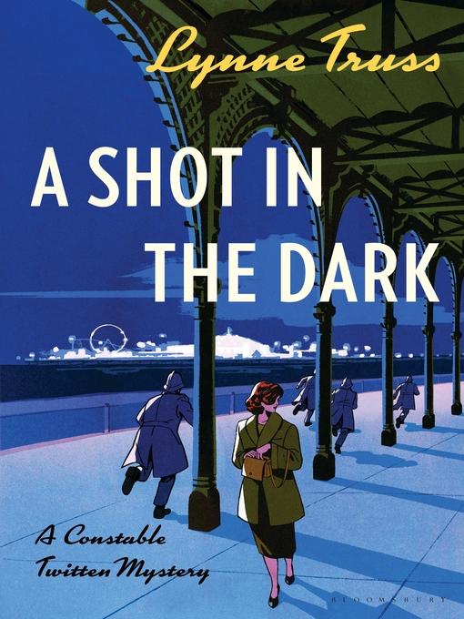 Title details for A Shot in the Dark by Lynne Truss - Wait list