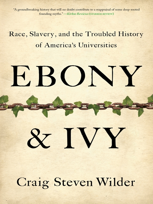 Title details for Ebony and Ivy by Craig Steven Wilder - Available