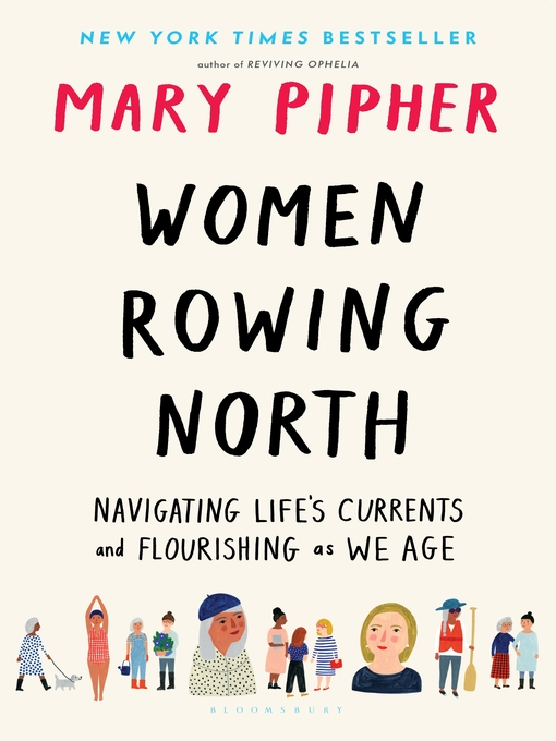 Title details for Women Rowing North by Mary Pipher - Available