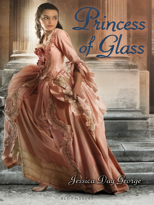 Title details for Princess of Glass by Jessica Day George - Available