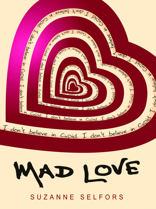 Title details for Mad Love by Suzanne Selfors - Available