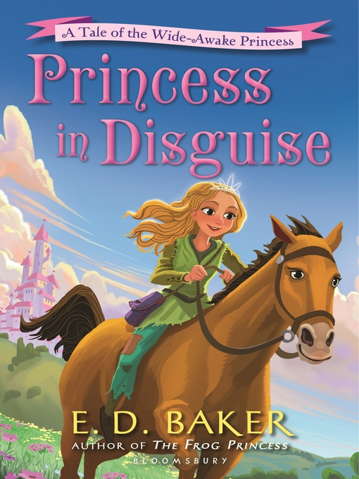 Title details for Princess in Disguise by E. D. Baker - Available