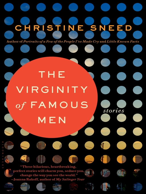 Title details for The Virginity of Famous Men by Christine Sneed - Available