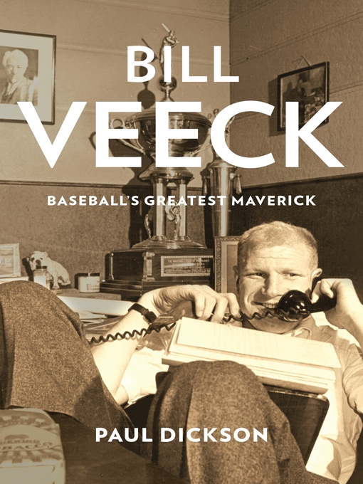 Title details for Bill Veeck by Paul Dickson - Wait list