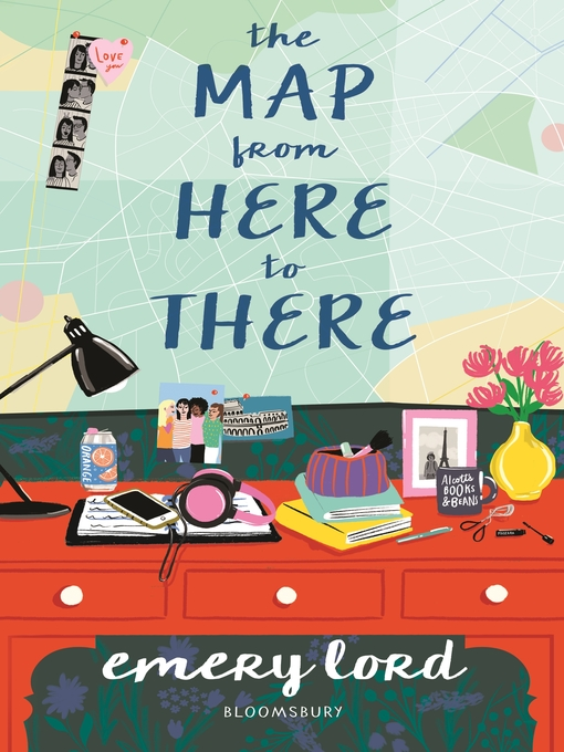 Title details for The Map from Here to There by Emery Lord - Available
