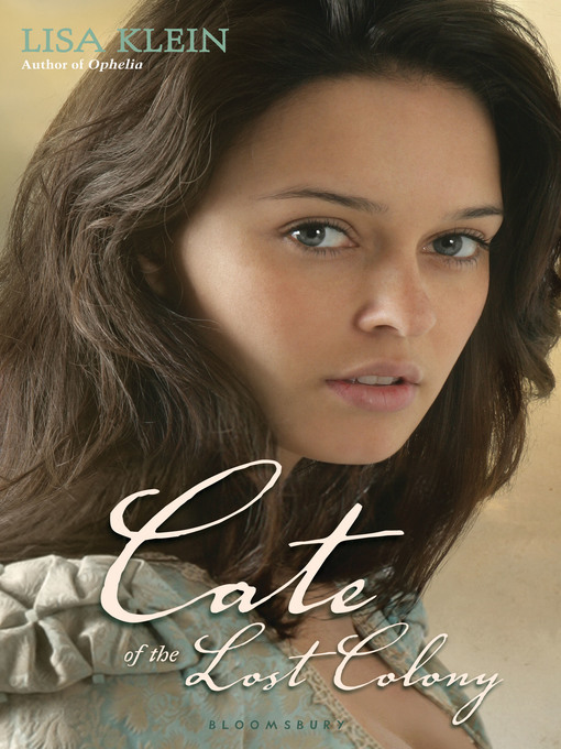 Title details for Cate of the Lost Colony by Lisa Klein - Available