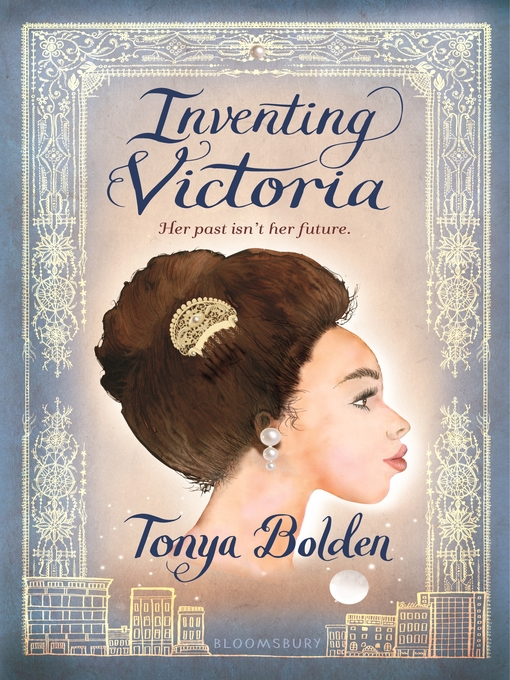 Title details for Inventing Victoria by Tonya Bolden - Available