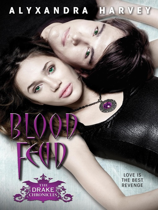 Title details for Blood Feud by Alyxandra Harvey - Available