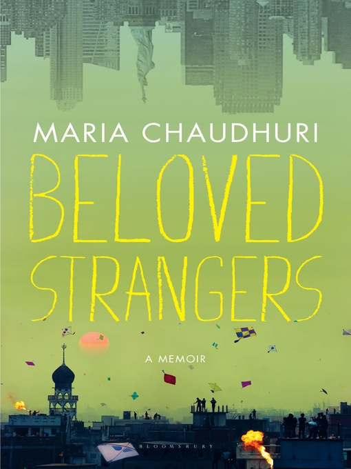 Title details for Beloved Strangers by Maria Chaudhuri - Available