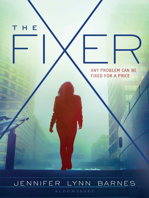 Title details for The Fixer by Jennifer Lynn Barnes - Available