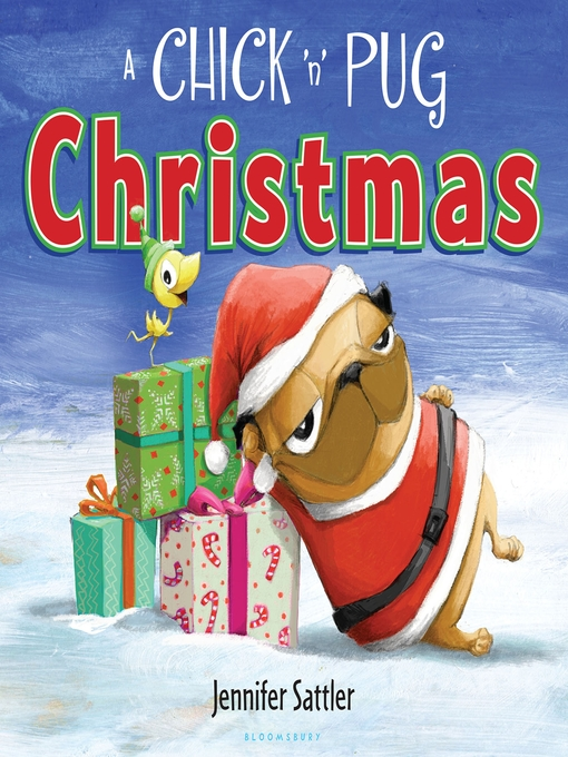 Title details for A Chick 'n' Pug Christmas by Jennifer Sattler - Available