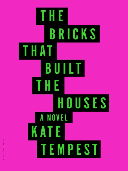 Title details for The Bricks that Built the Houses by Kate Tempest - Wait list
