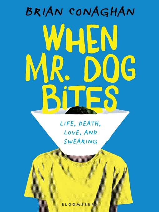 Title details for When Mr. Dog Bites by Brian Conaghan - Available