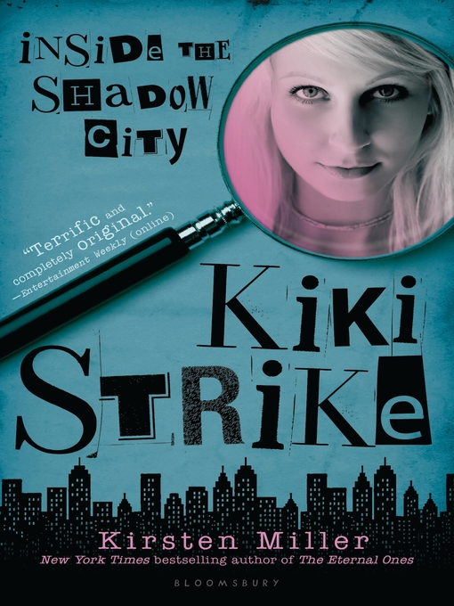 Title details for Inside the Shadow City by Kirsten Miller - Available