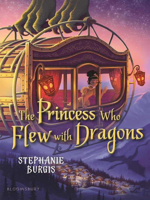 Title details for The Princess Who Flew with Dragons by Stephanie Burgis - Available
