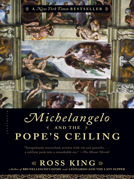 Title details for Michelangelo and the Pope's Ceiling by Ross King - Available