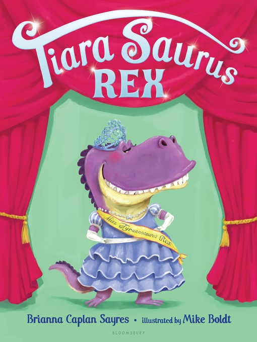 Title details for Tiara Saurus Rex by Brianna Caplan Sayres - Available