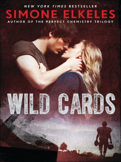 Title details for Wild Cards by Simone Elkeles - Wait list