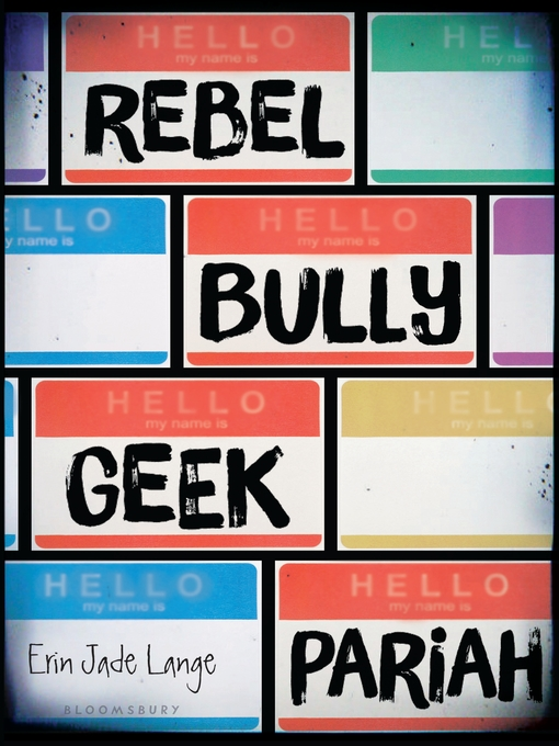 Title details for Rebel, Bully, Geek, Pariah by Erin Jade Lange - Available