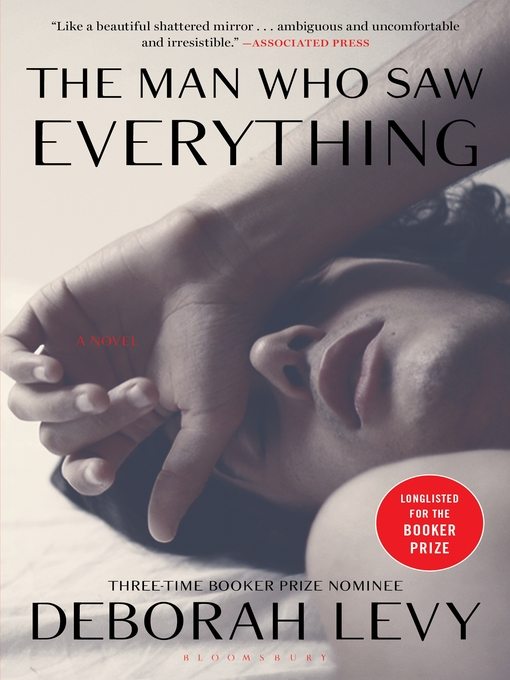 Title details for The Man Who Saw Everything by Deborah Levy - Available