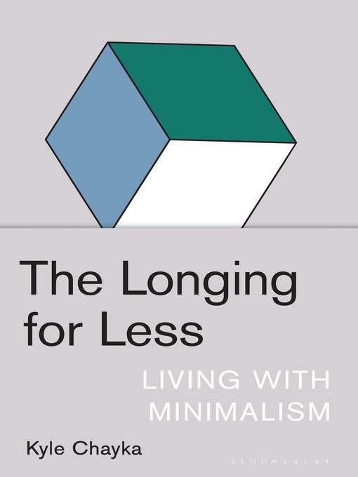 Title details for The Longing for Less by Kyle Chayka - Wait list