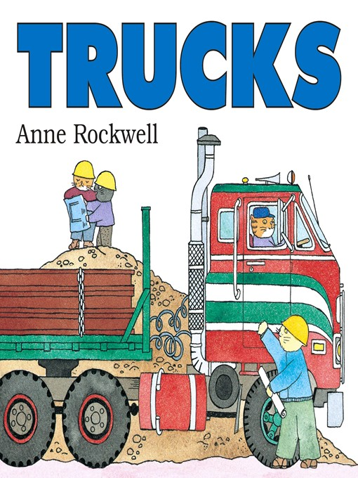 Title details for Trucks by Anne Rockwell - Available