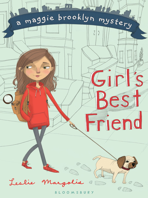 Title details for Girl's Best Friend by Leslie Margolis - Available