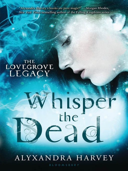 Title details for Whisper the Dead by Alyxandra Harvey - Available