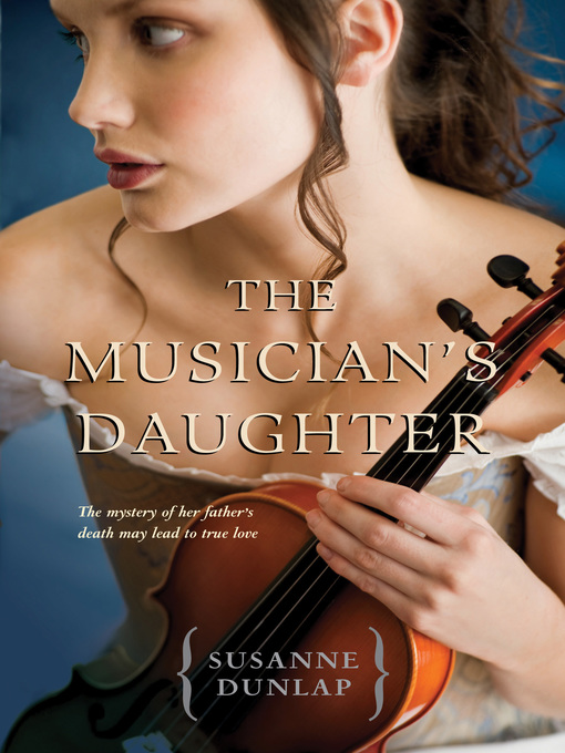 Title details for The Musician's Daughter by Susanne Dunlap - Available
